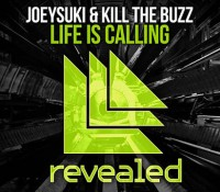 JoeySuki & Kill The Buzz – Life Is Calling