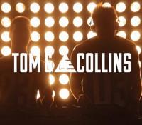 Meet Tom & Collins